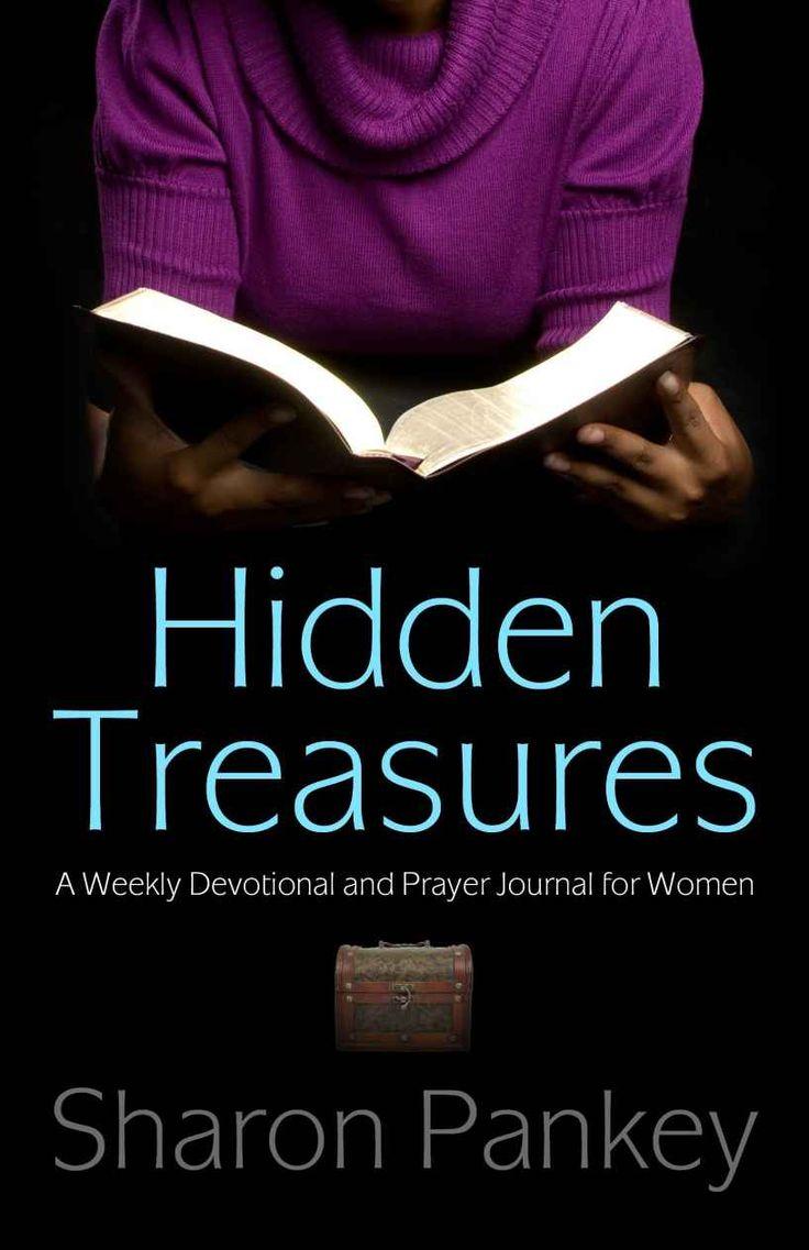 Hidden Treasures: A Weekly Devotional and Prayer Journal for Women